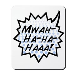 'Evil Laugh' Mousepad