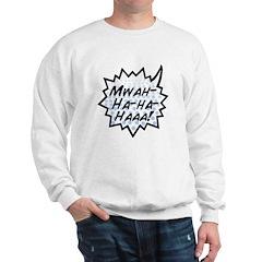 'Evil Laugh' Sweatshirt