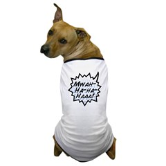 'Evil Laugh' Dog T-Shirt