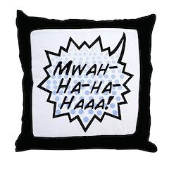 'Evil Laugh' Throw Pillow