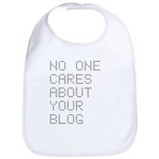 No One Cares About Your Blog Bib
