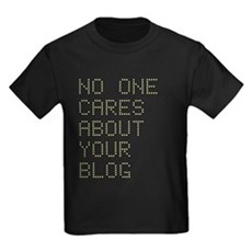 No One Cares About Your Blog Kids T-Shirt