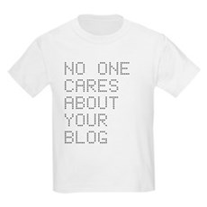 No One Cares About Your Blog Kids Light T-Shirt