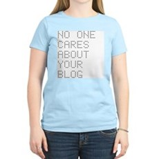 No One Cares About Your Blog Womens Light T-Shirt