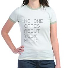 No One Cares About Your Blog Jr Ringer T-Shirt