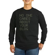 No One Cares About Your Blog Long Sleeve Dark T-Sh