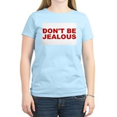 Don't Be Jealous Womens Pink T-Shirt