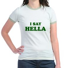 I Say Hella Jr Ringer T-Shirt