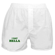 I Say Hella Boxer Shorts