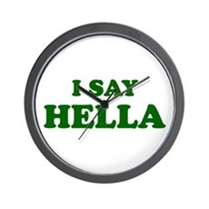 I Say Hella Wall Clock