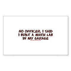 No Officer I Built A Math Lab Rectangle Sticker