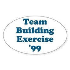 Team Building Exercise '99 Oval Sticker