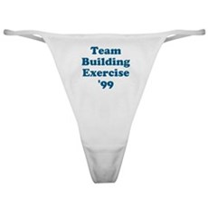 Team Building Exercise '99 Classic Thong