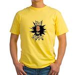 Dial B for Birder Yellow T-Shirt