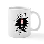 Dial B for Birder Mug
