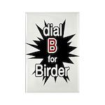 Dial B for Birder Rectangle Magnet
