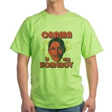 Obama is my Homeboy Green T-Shirt