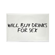 Will Buy Drinks for Sex Rectangle Magnet