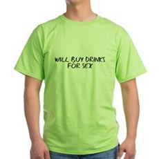 Will Buy Drinks for Sex Green T-Shirt