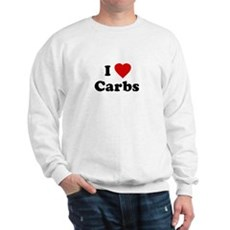 I Love [Heart] Carbs Sweatshirt