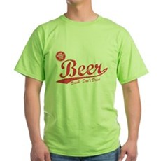 Beer, Cheaper Than Gas Green T-Shirt