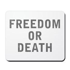 Freedom or Death Mousepad