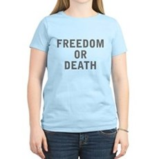 Freedom or Death Womens Light T-Shirt