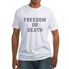 Freedom or Death Fitted T-Shirt