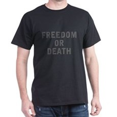 Freedom or Death T-Shirt