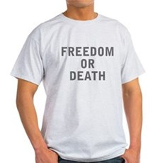 Freedom or Death Light T-Shirt
