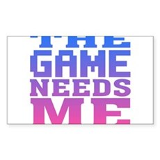 The Game Needs Me Rectangle Sticker