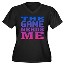 The Game Needs Me Womens Plus Size V-Neck Dark T-