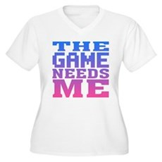 The Game Needs Me Plus Size V-Neck Shirt