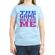 The Game Needs Me Womens Light T-Shirt