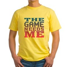 The Game Needs Me Yellow T-Shirt
