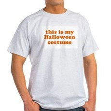 This is my Halloween costume Ash Grey T-Shirt