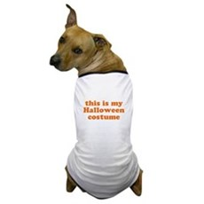 This is my Halloween costume Dog T-Shirt