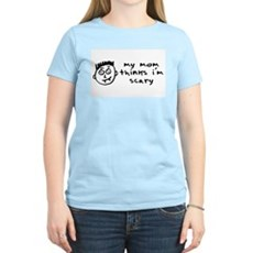 my mom thinks i'm scary Womens Pink T-Shirt