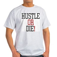Hustle or Die! Ash Grey T-Shirt