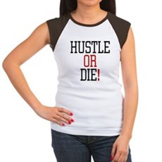 Hustle or Die! Womens Cap Sleeve T-Shirt
