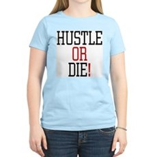 Hustle or Die! Womens Pink T-Shirt