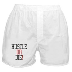 Hustle or Die! Boxer Shorts