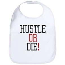 Hustle or Die! Bib