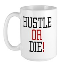 Hustle or Die! Large Mug