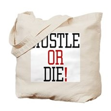 Hustle or Die! Tote Bag
