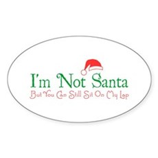 I'm Not Santa Oval Sticker