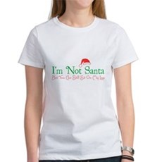 I'm Not Santa Womens T-Shirt