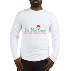 I'm Not Santa Long Sleeve T-Shirt