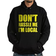 Don't Hassle Me I'm Local Dark Hoodie