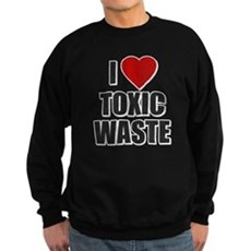 I Love [Heart] Toxic Waste Dark Sweatshirt
